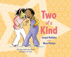 Two of a Kind by Jacqui Robbins, art by Matt Phelan
